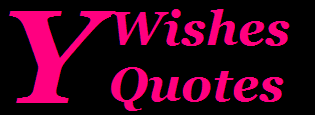 Your Wishes & Quotes